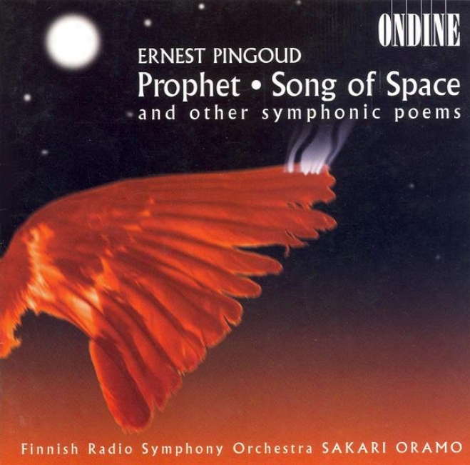 Pingoud, E.: Profeetta / Le Chant De L'espace / Chantecler / Flambeaux Eteints / Diableries Galantes