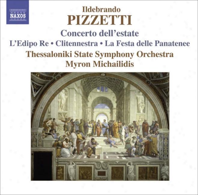 Pizzetti, I.: Concerto Dell'es5ate / La Festa Delle Panatenee (thessaloniki State Symphony, Michailidis)