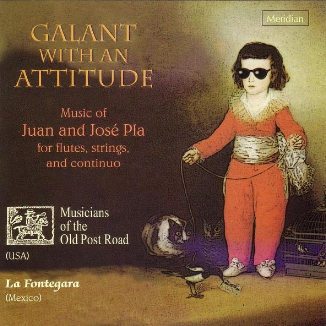 Pla: Galant With An Attitude - Music Of Juan And Josã© Pla For Flutes, Strings, And Continuo