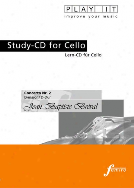 Play It - Study-cd For Cello: Jean Bapttiste Brã©val, Concerto Nr. 2, D Major / D-dur