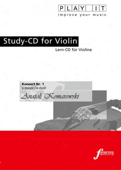 Play It - Study-cd For Violin: Anatoli Komarowski, Konzert Nr. 1, E Minor / E-moll