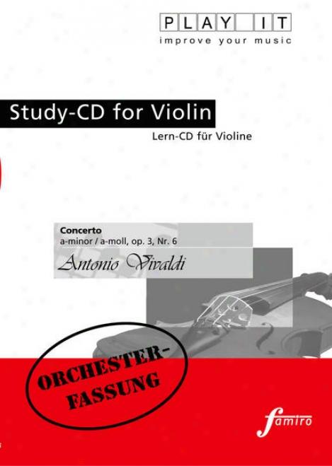 Play It - Study-cd For Violin: Antonio Vivaldi, Violin - Concerto, A Minor / A-mokl, Op. 3, Nr. 6
