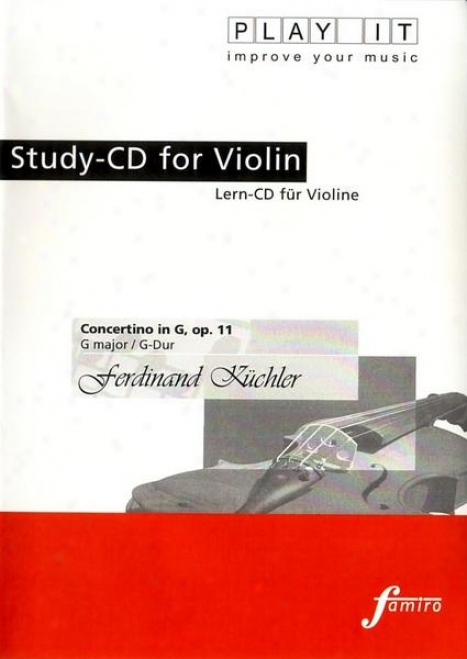 Play It - Study-cd For Violin: Ferdinand Kã¼chler, Concertino In G, Op. 11, G Major / G-dur