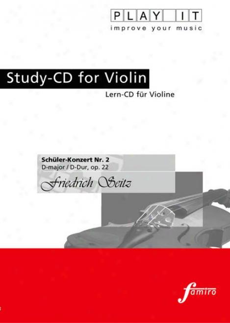 Play It - Study-cd For Violin: Friedrlch Seitz, Schã¼ler-konzert Nr. 2, D Major / D-dur, Op. 22