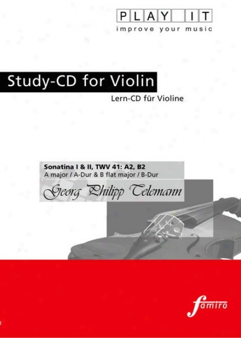 Play It - Study-cd For Violin: Georg Philipp Telemann, Snatine I+ii, Twv 41: A2, B2, A Major / A-dur + B Flat Major / B-dur