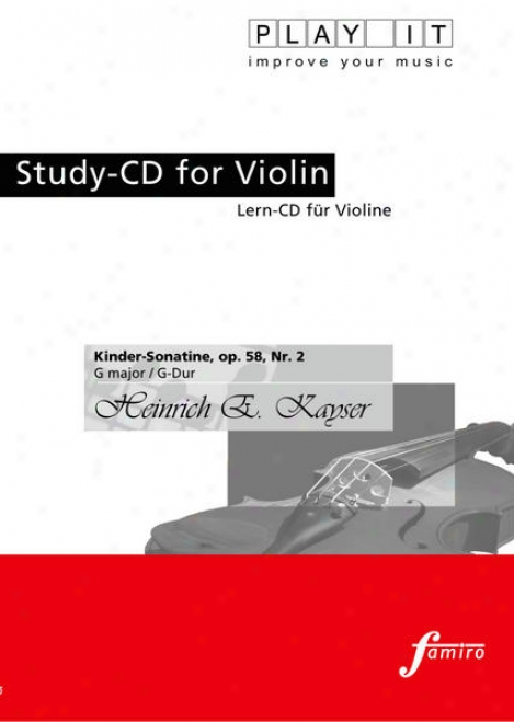 Play It - Study-cd Concerning Violin: Heinrich E. Kayser, Kinder-sonatine Op. 58, N. 2, G Major / G-dur