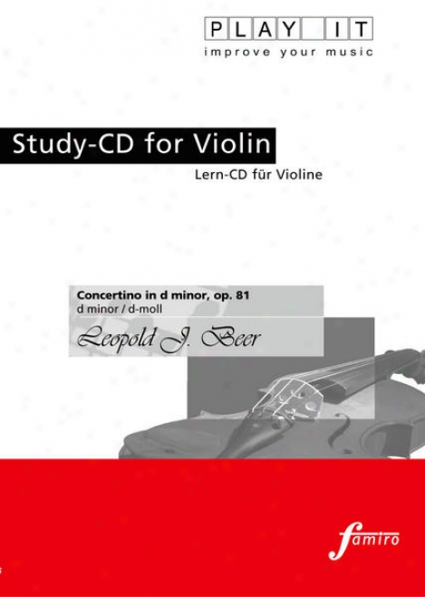 Play It - Study-cd For Violin: Leopold J. Beer, Concertino In D Minor / D-moll, Op. 81