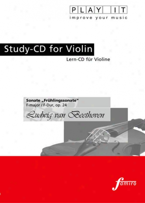 Pkay It - Study-cd For Violin: Ludwig Van Beethoven, Sonate Frã¼hlingssonate, F Major / F-dur, O0. 24