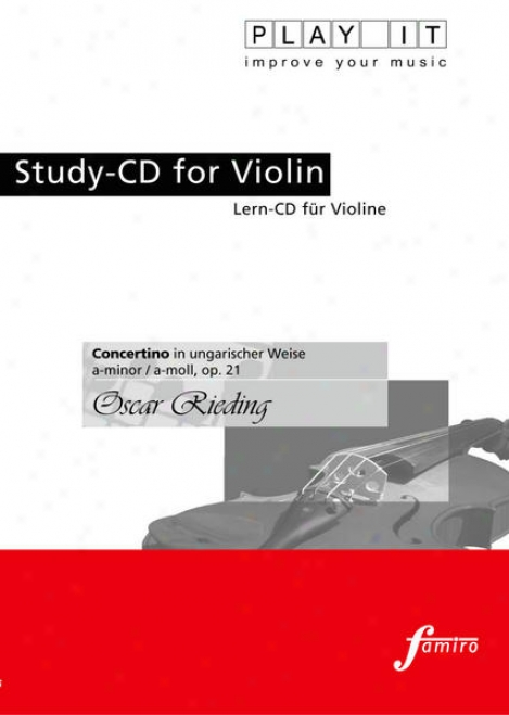 Play It - Study-cd For Violin: Oskar Rieding, Concertino In Ungarischer Weise, A-moll, Op. 21