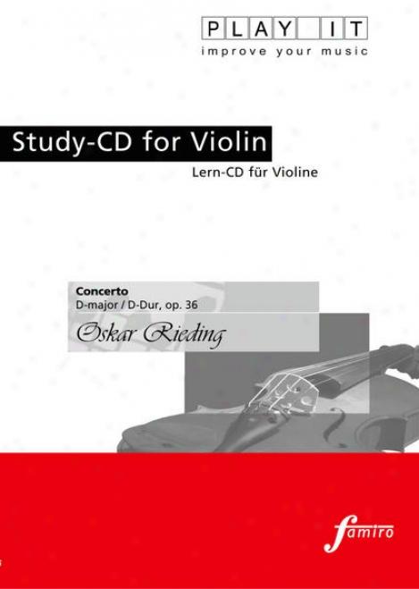 Play It - Study-cd Because Violin: Oskar Rieding, Concerto, D Major / D-dur, Op. 36