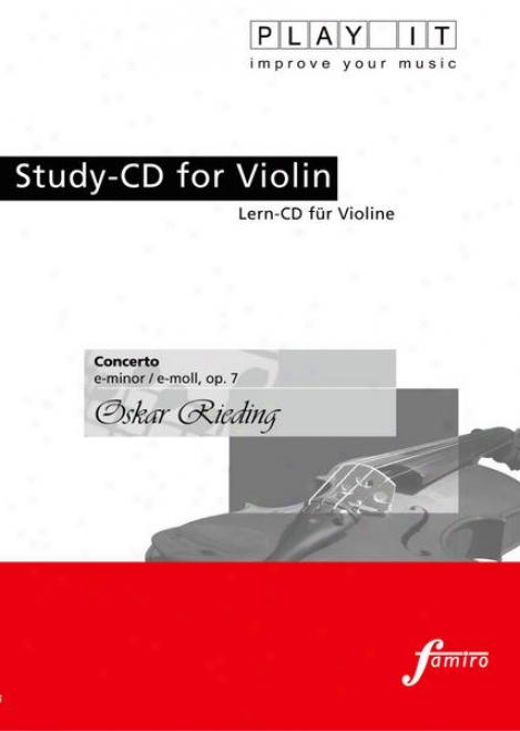 Play It - Study-cd For Fiddle: Oskar Rieding, Concerto, E Less / E-moll, Op. 7