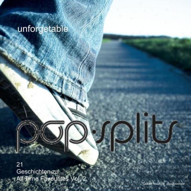 """Pop-splits �"""" Unforgettable �"""" 21 Geschichten Zu All Time Favourites Vol. 2"""