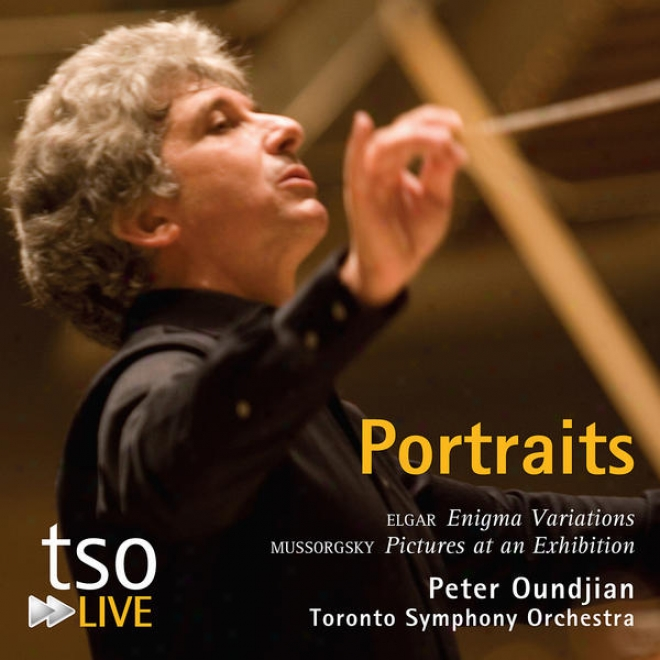 Portraits - Elgar: Enigma Variations & Mussorgsky: Pictures At An Exhibition