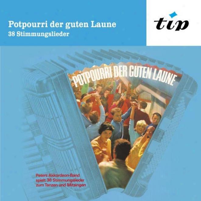 Potpourri Der Guten Laune: Peter's Akkordeon-band Spielt 38 Stimmungslieder Zum Tajzen Und Mitsingen