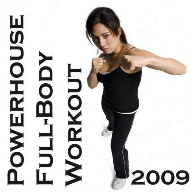 """powerhouse Full-body Workout 2009 Megamix (fitness, Cardio & Aerobics Sessions) """"32 Even Counts"""