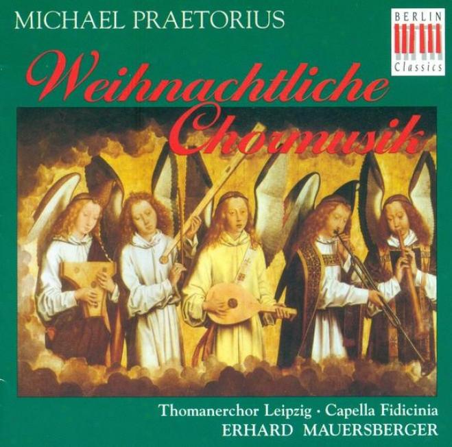 Praetorius, M.: Choral Music For Christmas (st. Thomas Choir, Leipzig Capella Fidicinia, Mauersberger)