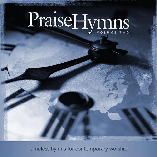 Praisehymns: Timeless Hymns For Contemporary Worship (vol. 2): Performance Tracks
