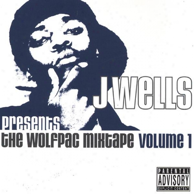 Presents Tha Wolfpac Mixtape Vol. 1 Ft Kurupt, Tha Liks, Roscoe, Spendthrift Sunn And Many More