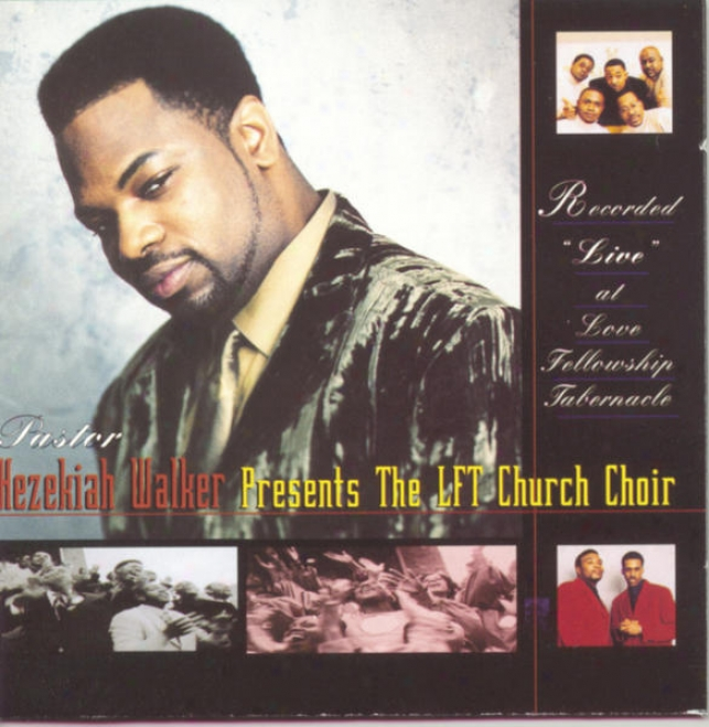 """presents The Lft Church Choir Recorded """"live"""" At Love Fellowship Tabernacle"""