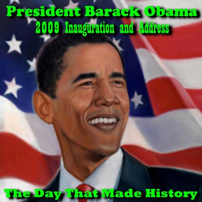 President Barack Obama 2009 Investiture And Address, The Day That Made History