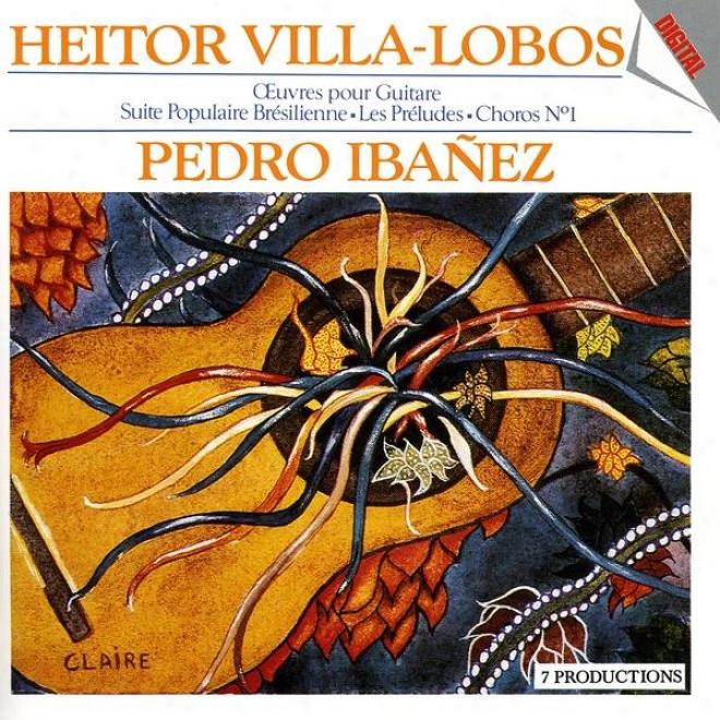 Presyigio De La Guitarra Vol. 3 : Plays Heito eVilla-lobos / Å'uvres Emit Guitare D'heitor Villa-lobos