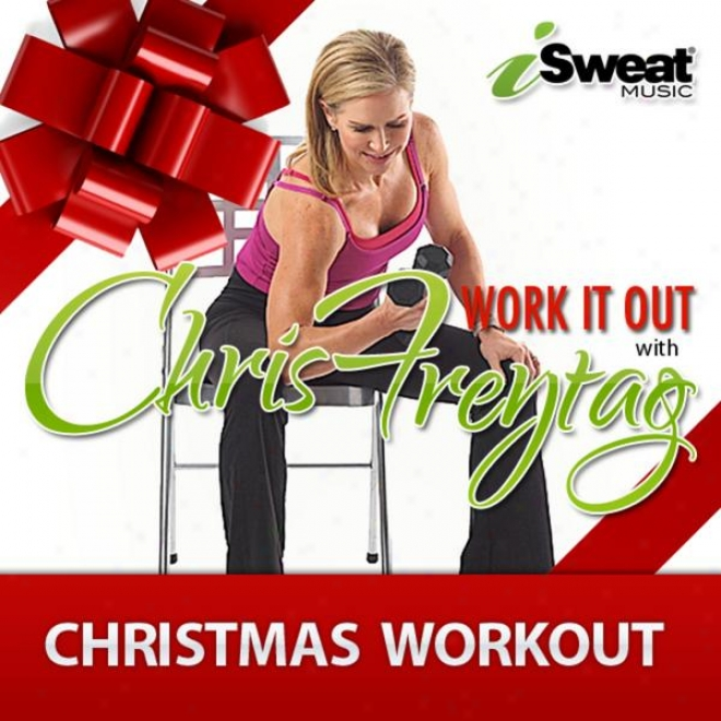 Prevention Magazine�s Chris Freytag: Christmas Isweat Workout Muwic (136-152 Bpm For Running, Walking, Treadmill)