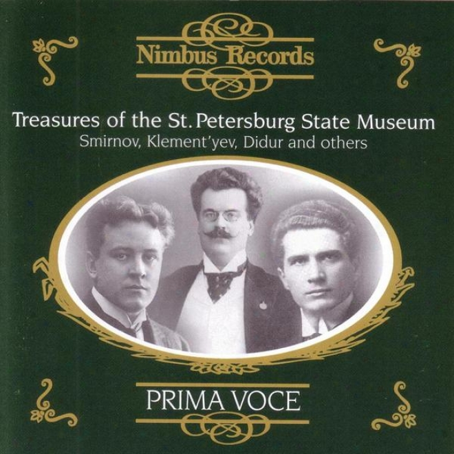 Prima Voce: Treasures Of The Sf. Petersburg State Museum - Smirnov, Klement'yev, Didur And Others