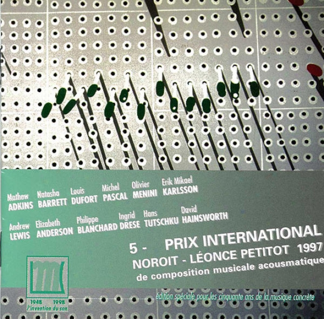Prix International Noroit-leonce Petitot 1997 De Composi5ion Musicale Acousmatique