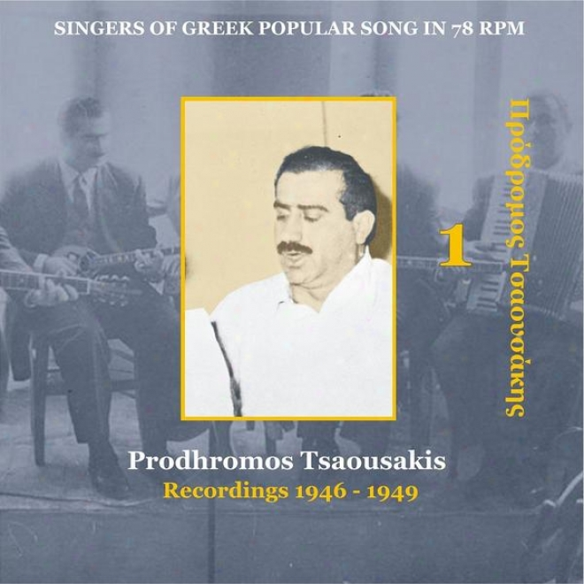 Prodhromos Tsaousakis Vol. 1 / Singers Of Greek Popular Song In 78 Rpm / Recordings 19