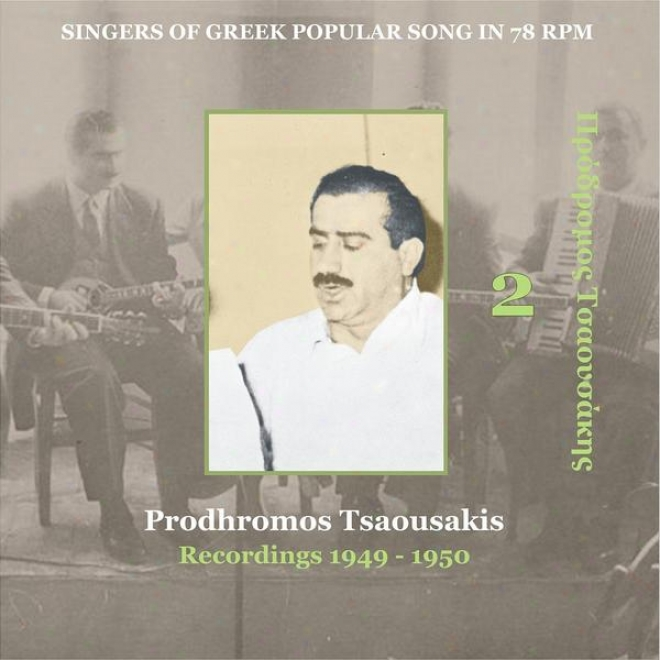 Prodhromos Tsaousakis Vol. 2 / Singers Of Greek Popular Soong In 78 Rpm / Reecordings 1949-1950