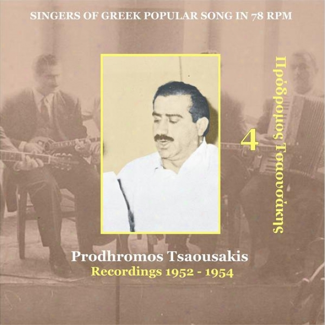 Prodhromos Tsaousais Vol. 4 / Singers Of Greek Popular Song In 78 Rpm / Recordings 1952 - 1954