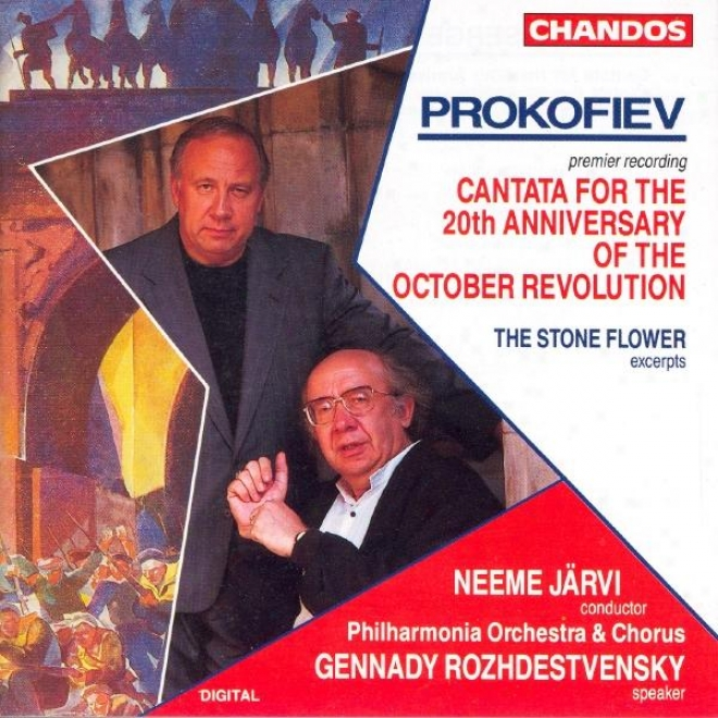 Prokofiev: Cantata For The 20th Anniversary Of The October Revolution / The Stone Flower (excerpts)