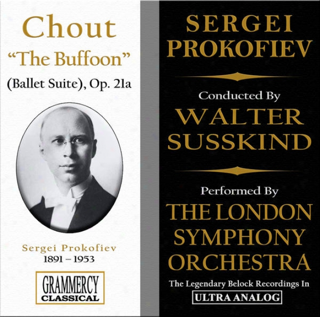 Prokofiev: Chot (the Tale Of The Buffoon), Orchestral Suite From The Ballet, Op. 21a