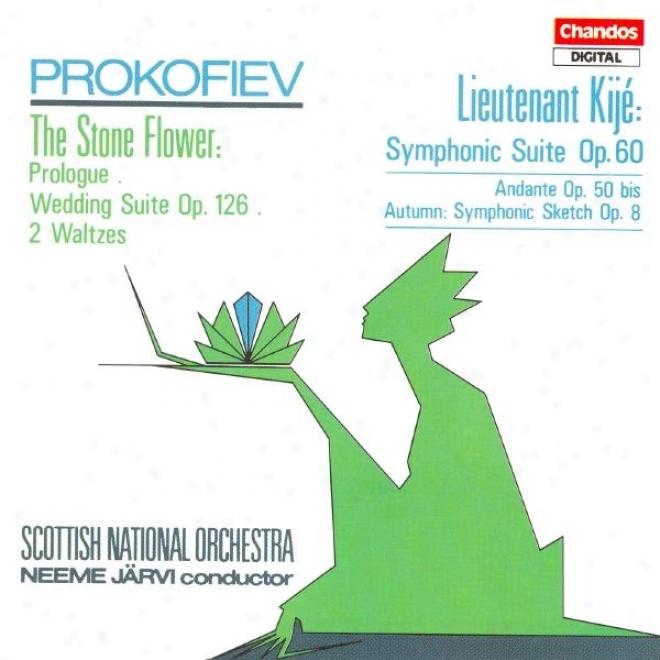 Prokofiev: Lieeutenant Kije Suite / Andante / Osenneye / The Tale Of The Stone Flower (excerpts)