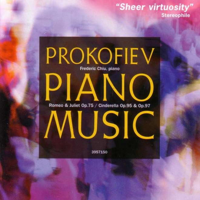 Prokofiev: Piano Music - Romeo & Juliet Op.75, Cinderella Op.95 & Op.97, Three Pieces Op.9
