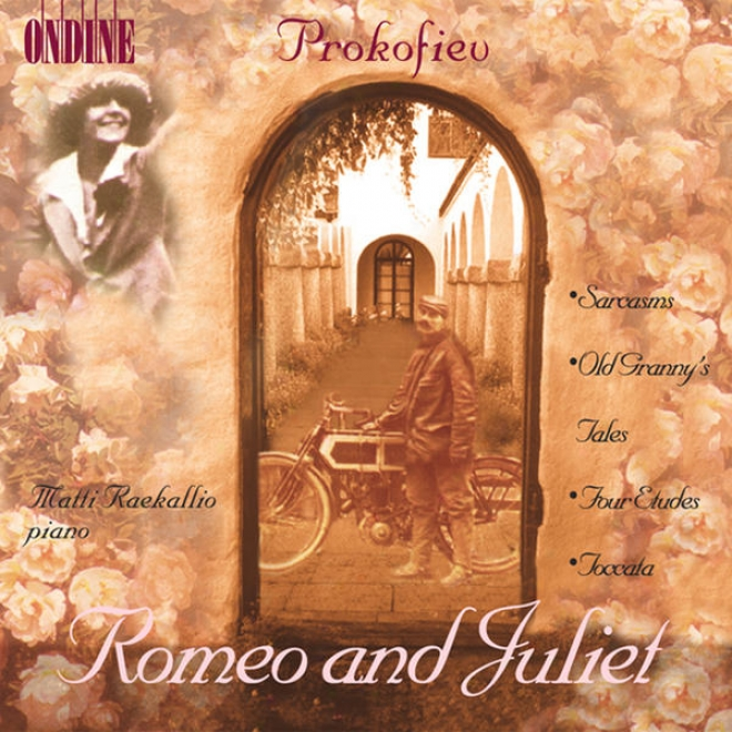 Prokofiev, S.: 10 Pieces From Romeo And Juliet / Sarcasms / Old Grandmother's Tales / 4 Etudes / Tocfata (raekallio)