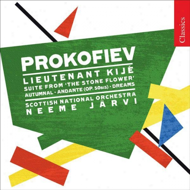 Prokofiev, S.: Lieutenant Kije Suite / The Tale Of The Stone Flower / Dreams / Andante / Autumnal Sketch (royal Scottish National