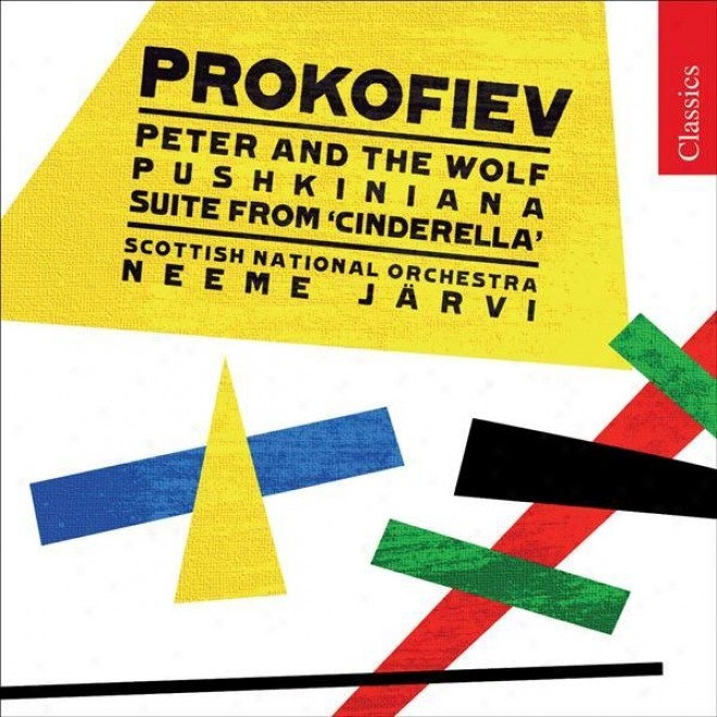 Prokofiev, S.: Peter And The Wolf / Cinderella (excerpts) / Pushkin Waltzes (royal Scottish Public Orchestra, N. Jarvi)