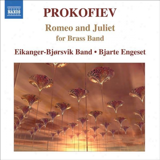 Prokofiev, S.: Romeo And Juliet (excerpts) (arr. For Brass) (eikanger-bjorsvik Cord, Engeset)