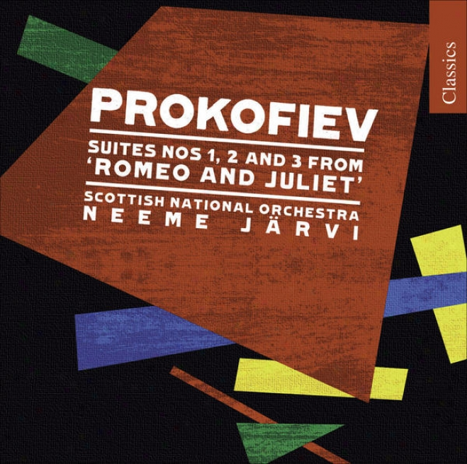 Prokofiev, S.: Romeo And Juliet Suites Nos. 1, 2, 3 (scottisy National Orchestra, N. Jarvi)