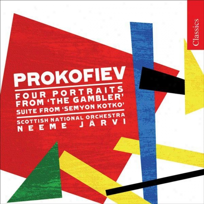 Prokofiev, S.: Semyon Kotko Suite / 4 Portraitz And Denouement From The Gambler (royal Scottish National Orchestra, N. Jarvi)
