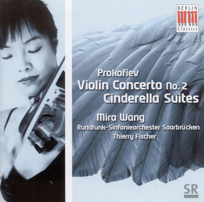 Prokofiev, S.: Violin Concerto No. 2 / Cinderella Suites Nos. 1 And 3 (excerots) (wang, Saarbrucken Radio Symphony, T. Fischer)