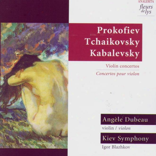 Prokofiev, Tchaikovsky, Kabalevsky: Violin Concertos (concertos Pour Violon)