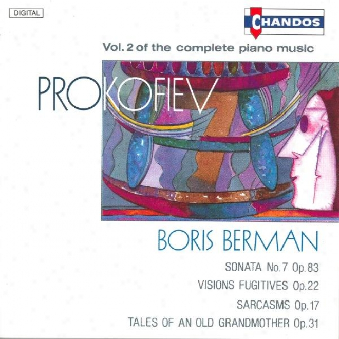 Prokofiev: Visions Fugitives / Sarcasms / Talex Of An Old Grandmother / Sonata No. 7