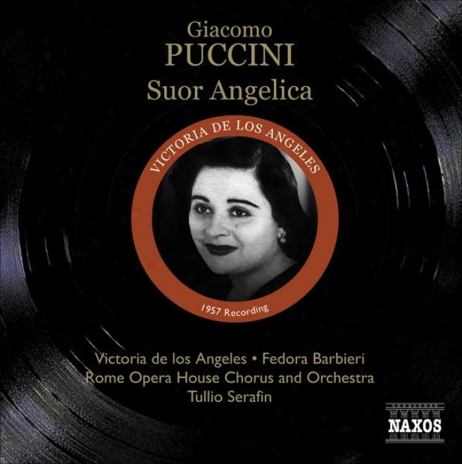 Puccini, G.: Suor Angelia (los Angeles, Barbieri, Rome Opera, Serafin) (1957)