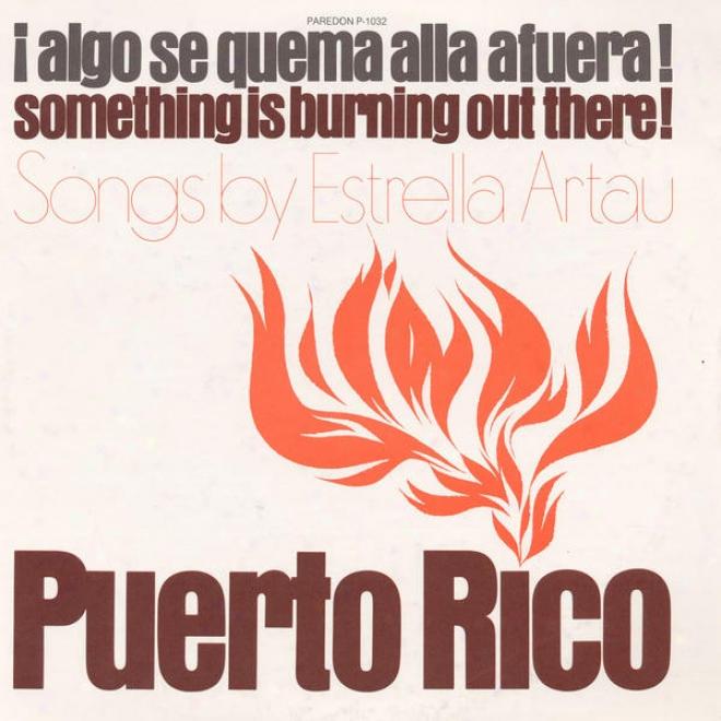 Puerto Rico: Algo Se Quema Alla A Fuera! (something Is Vehement Out Thete)puerto Rico: Algo Se Quema Alla A Fuera! (something Is Bu