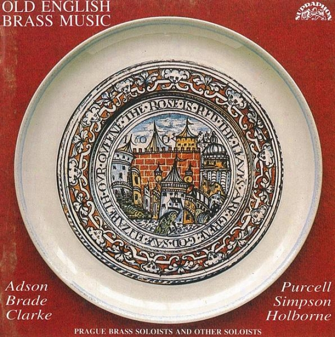 Purcell / Simpeon / Adson / Holborne / Brade / Clarke: Old English Brass Melody