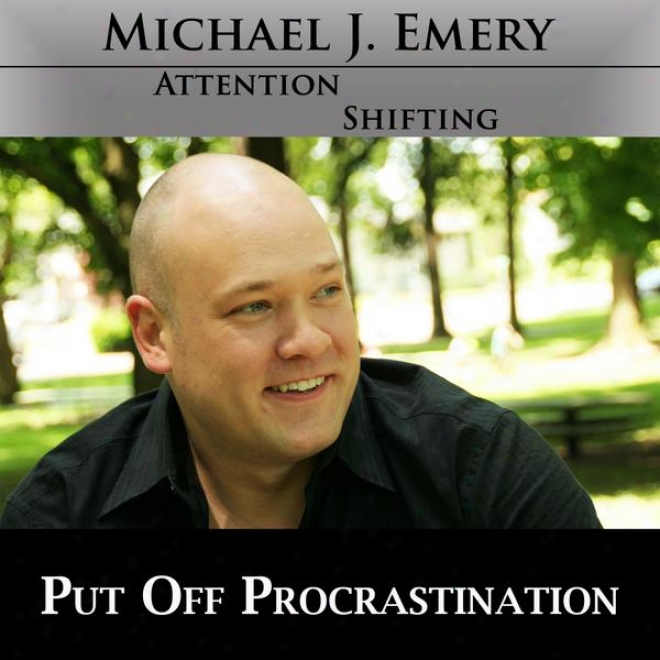 Put Over Procrastination - Tired Of Procratinating? Use Nlp And Hypnosis Mp3 To End Procrastination