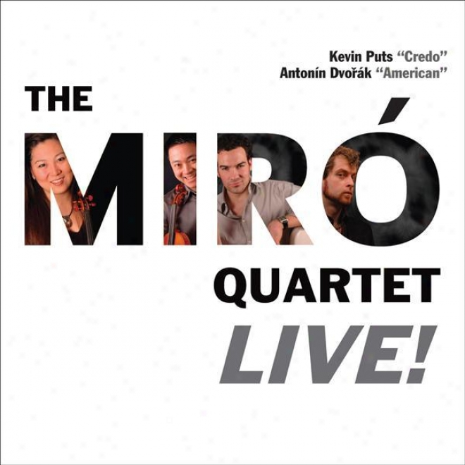 """puts, K.: Credo / Dvorak, A.: Set in a row Qhartte No. 12, """"american"""" (the Miro Quartet Live!) (miro Quartet)"""