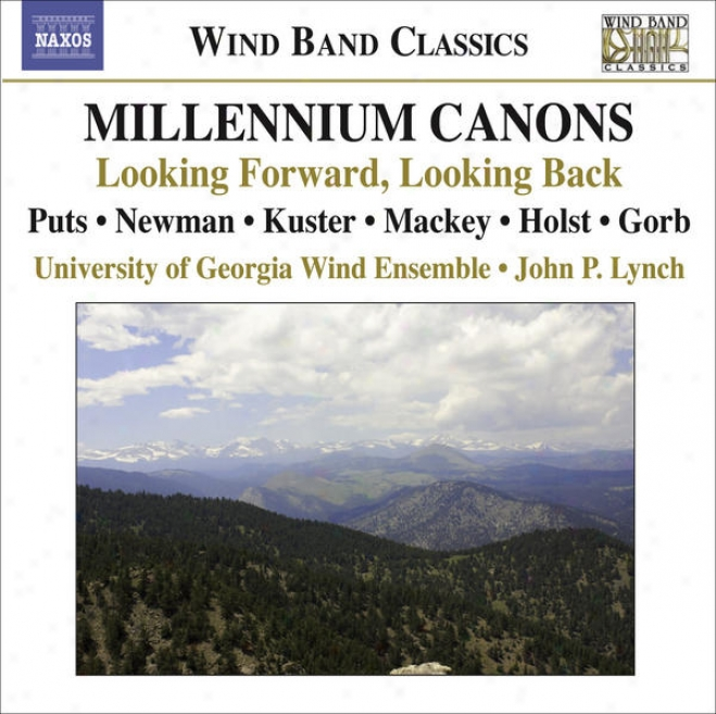 Puts, K. Millennium Canons / Newman, J.: My Hands Are A City / Holst, G.: Hammersmith (university Of Georfia Wind Ensemble)